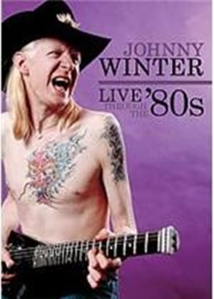 Johnny Winter - Live Through The 80's