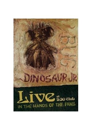 Dinosaur Jr - Bug Live At 9:30 Club - In The Hands Of The Fans
