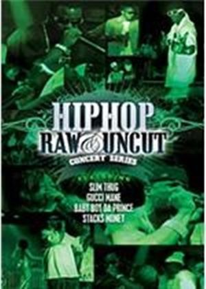 Hip Hop Raw And Uncut - Live In Concert
