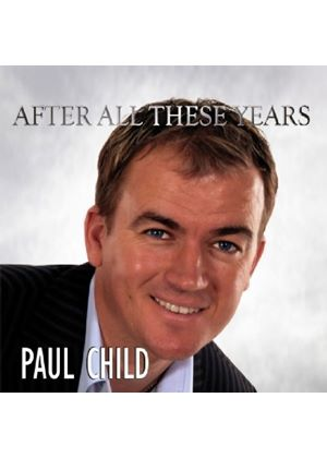 Paul Child - After All These Years (Music CD)