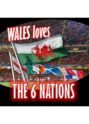 Various Artists - Wales Loves The Six Nations (Music CD)