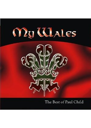 Paul Child - My Wales (The Best Of Paul Child) (Music CD)