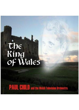 Paul Child - King of Wales and Other Stories (Music CD)