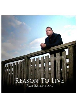 Rob Batchelor - Reason To Live (Music CD)
