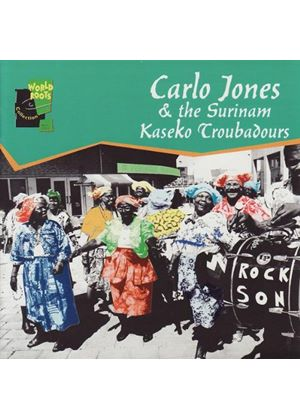 Carlo Jones & The Surianam Kaseko Troubadours - Carlo Jones & The Kaseko Surinam Troubadours