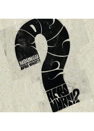 Mdungu - Afro What (Music CD)