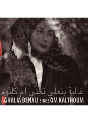 Ghalia Benali - Sings Om Kalthoum (Music CD)