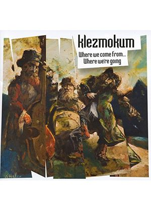 Klezmokum - Where We Come From... Where We're Going (Music CD)