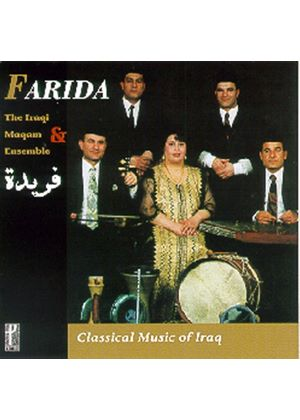 Farida & The Iraqi Maqam Ensemble - Classical Music Of Iraq