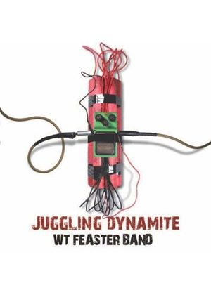 WT Feaster - Juggling Dynamite (Music CD)