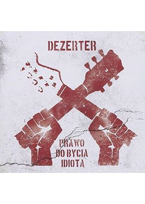 Dezerter - Prawo Do Bycia Idiota (Music CD)