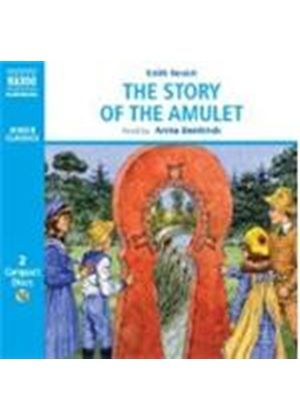 Edith Nesbit - The Story Of The Amulet (Bentinck)