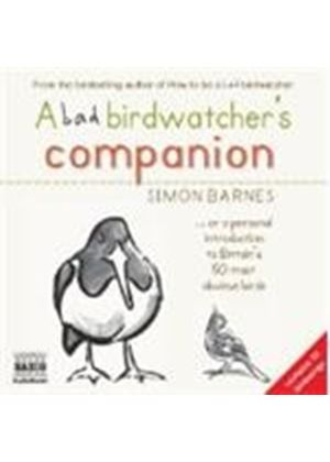 Simon Barnes - A Bad Birdwatcher's Companion