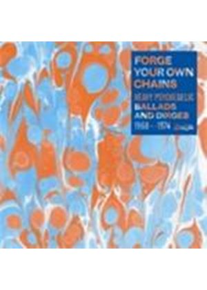 Various Artists - Forge Your Own Chains (Heavy Psychedelic Ballads & Dirges 1968-1974) [Digipak] (Music CD)
