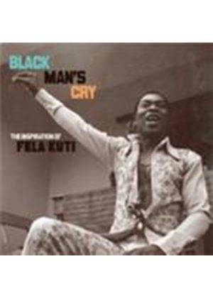 Various Artists - Black Man's Cry (The Inspiration Of Fela Kuti) (Music CD)