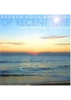 Reuben Hoch And Time - Of Recent Time (Music CD)