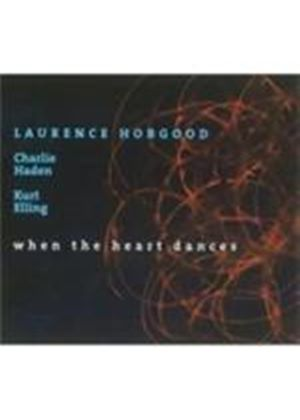 Laurence Hobgood & Charlie Haden/Kurt Elling - When The Heart Dances [Digipak] (Music CD)