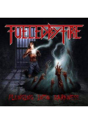 Fueled by Fire - Plunging Into Darkness (Music CD)