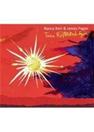 Nancy Kerr & James Fagan - Twice Reflected Sun (Music CD)