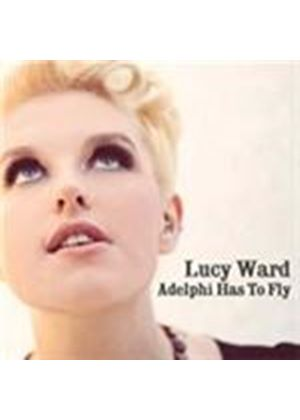 Lucy Ward - Adelphi Has To Fly (Music CD)