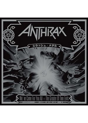 Anthrax - We've Come For You All/The Greater Of Two Evils (2 CD) (Music CD)