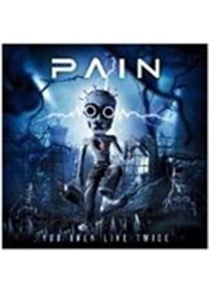P.A.I.N. - You Only Live Twice (Music CD)