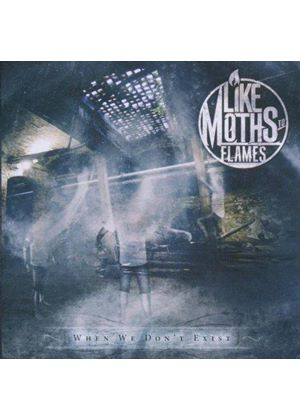 Like Moths To Flames - When We Don't Exist (Music CD)