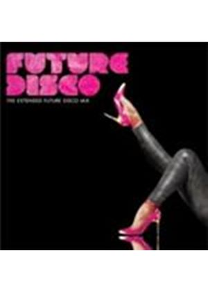Various Artists - Future Disco (The Extended Future Disco Mix) (Music CD)