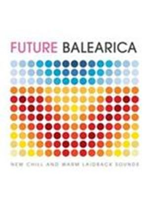 Various Artists - Future Balearica (New Chill And Warm Laidback Sounds) (Music CD)