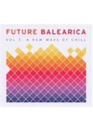 Various Artists - Future Balearica Vol 2 (A New Wave Of Chill) (Music CD)