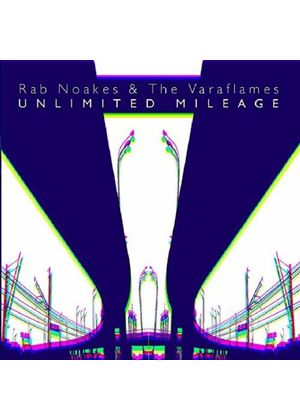 Rab Noakes And The Varaflames - Unlimited Mileage