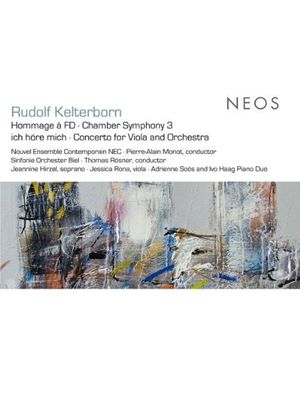 Rudolf Kelterborn: Hommage à FD; Chamber Symphony 3; ich höre mich; Concerto for Viola and Orchestra (Music CD)