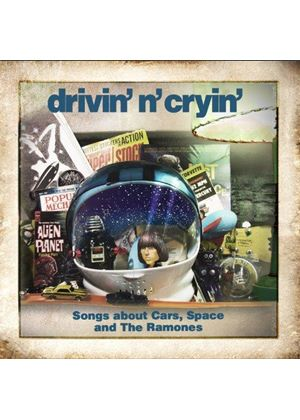 Drivin' n' Cryin' - Songs About Cars, Space and The Ramones (Music CD)