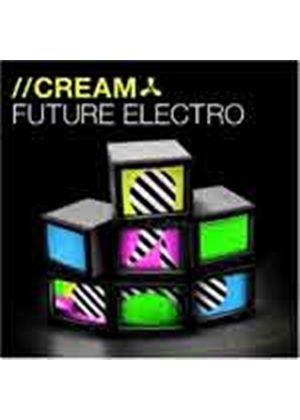 Various Artists - Cream Future Electro (3 CD) (Music CD)