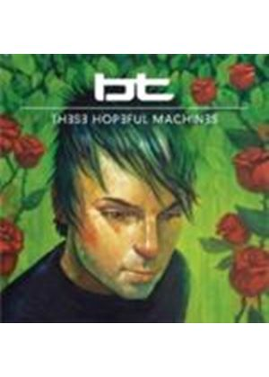 BT - These Hopeful Machines (Music CD)