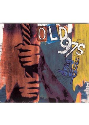 Old 97's - Drag It Up [US Import]