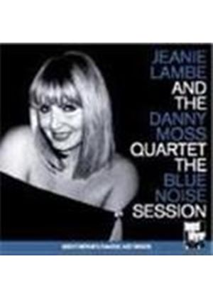 Jeanie Lambe & Danny Moss Quartet - Blue Noise Session, The