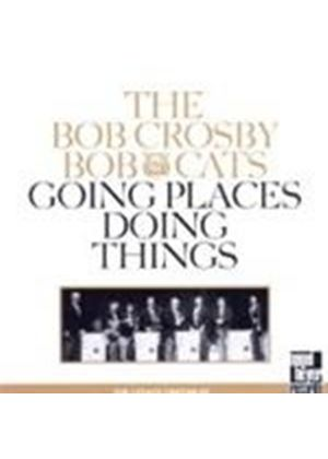 Bob Crosby & His Bobcats - Going Places Doing Things