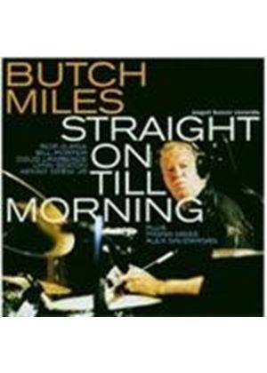 Butch Miles - Straight On Till Morning