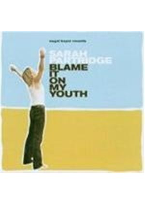 Sarah Partridge - Blame It On My Youth
