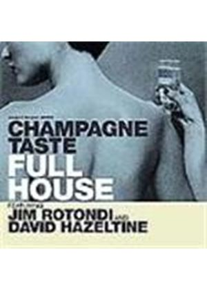 Full House - Champagne Taste