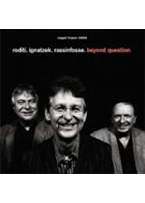 Claudio Roditi & Klaus Ignatzek/Jean-Louis Rassinfosse - Beyond Question (Music CD)