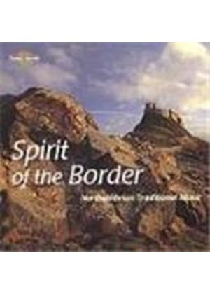 Various Artists - Spirit Of The Border, The (Northumbrian Traditional Music)