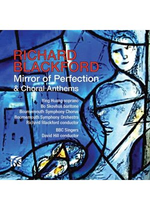 Richard Blackford: Mirror of Perfection; Choral Anthems (Music CD)