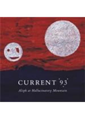 Current 93 - Aleph At Hallucinatory Mountain (Music CD)