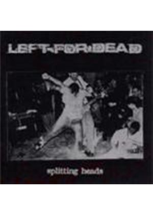 Left For Dead - Splitting Heads (Music CD)