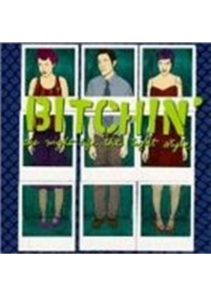 Bitchin - Night Life The Tight Style (Music Cd)