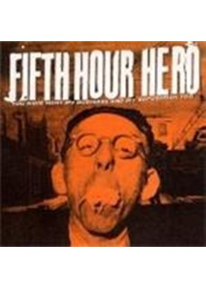 Fifth Hour Hero - You Have Hurt My Business
