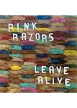 Pink Razors - Leave Alive (Music CD)