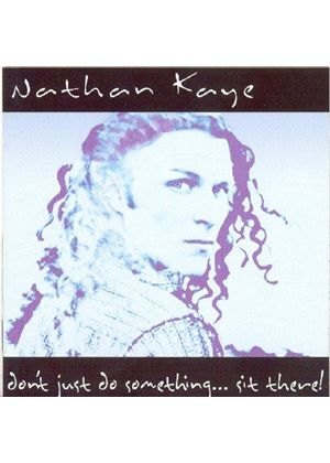 Nathan Kaye - Don't Just Do Something Sit There